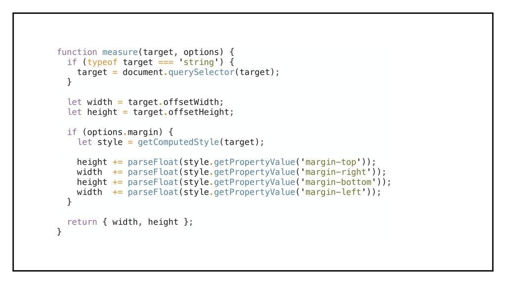 function measure(target, options) { if (typeof ...