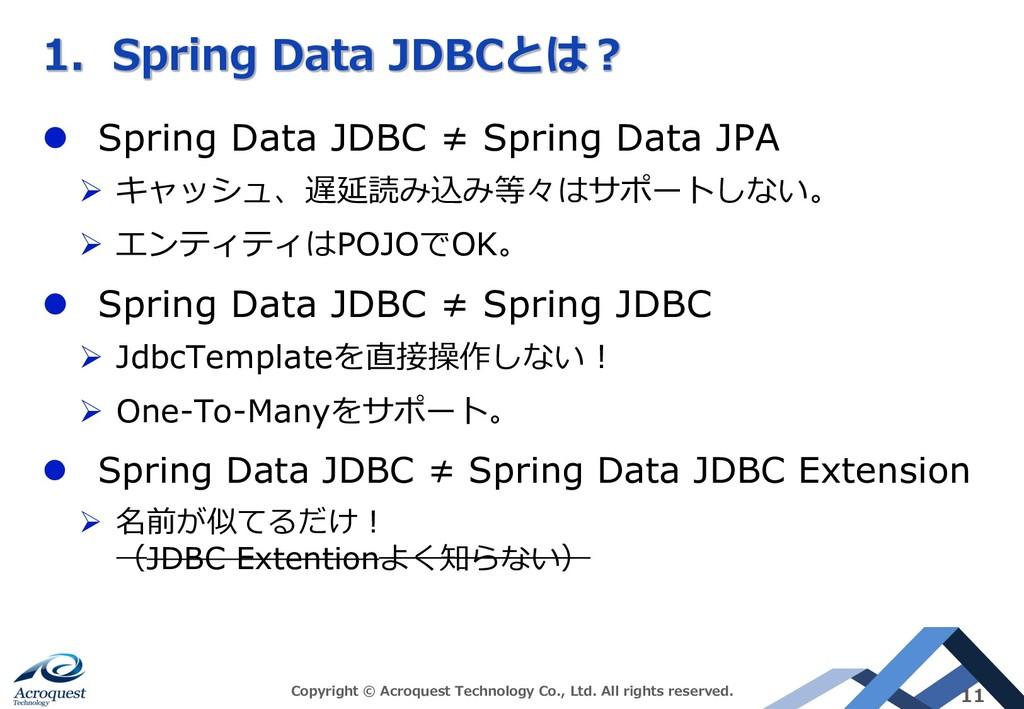 1 A l Spring Data JDBC ≠ Spring Data JPA Ø !...