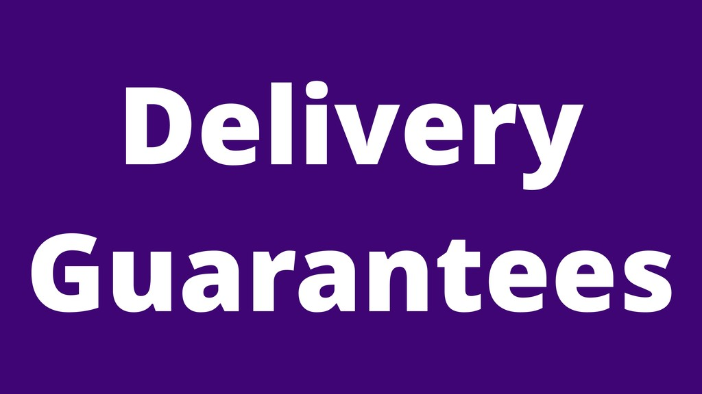 Delivery Guarantees