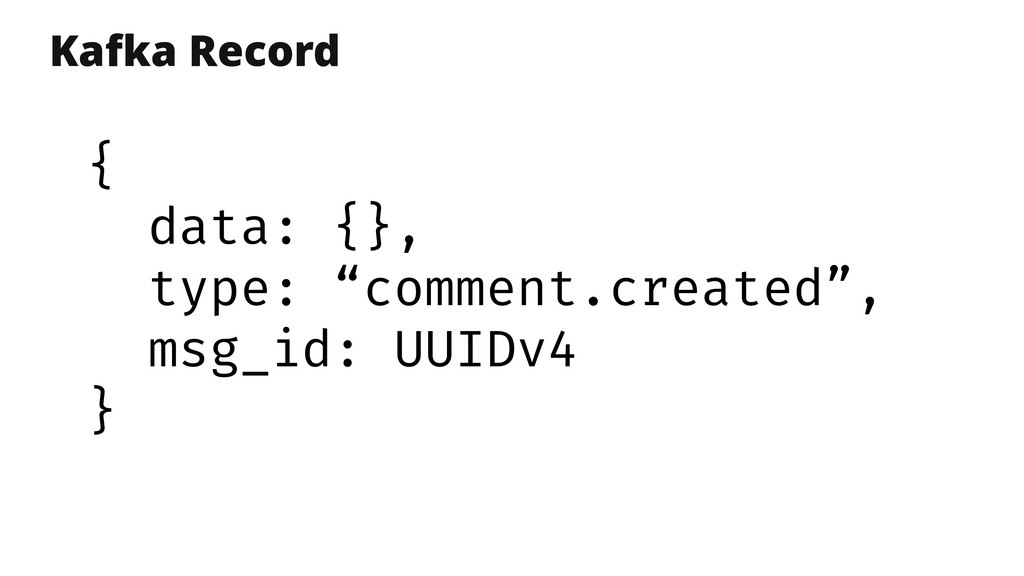 "Kafka Record { data: {}, type: ""comment.created..."