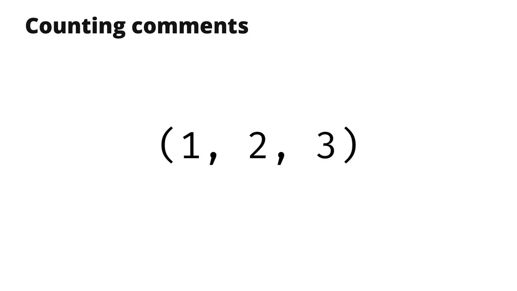 Counting comments (1, 2, 3)