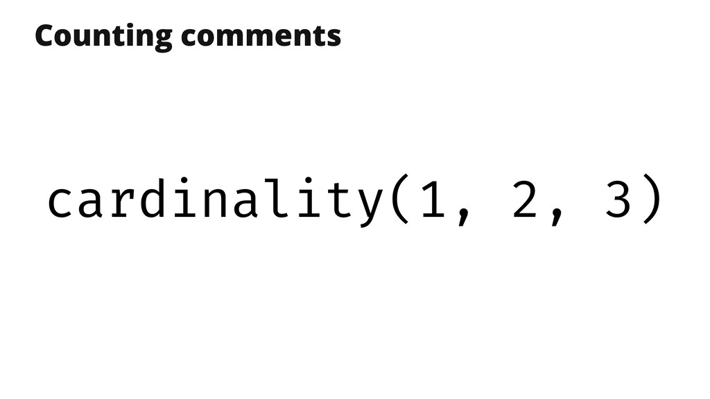 Counting comments cardinality(1, 2, 3)