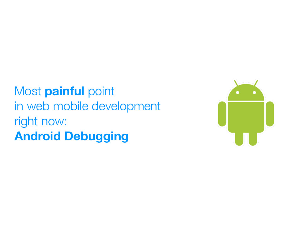 Most painful point in web mobile development ri...