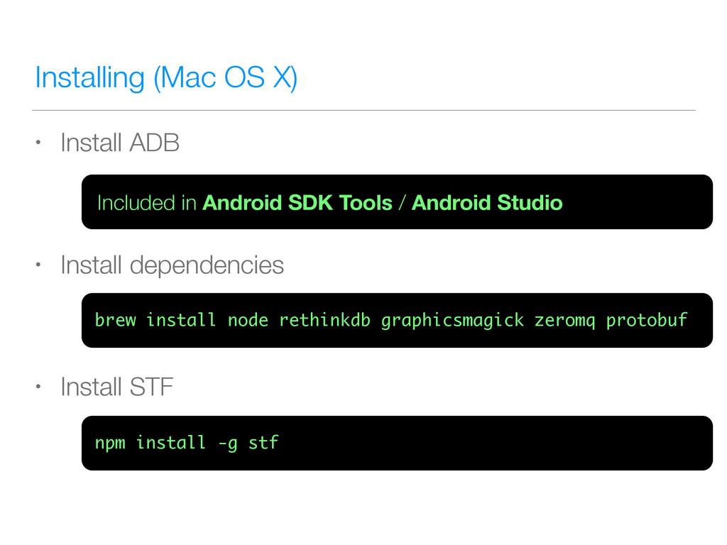 Installing (Mac OS X) • Install ADB • Install d...