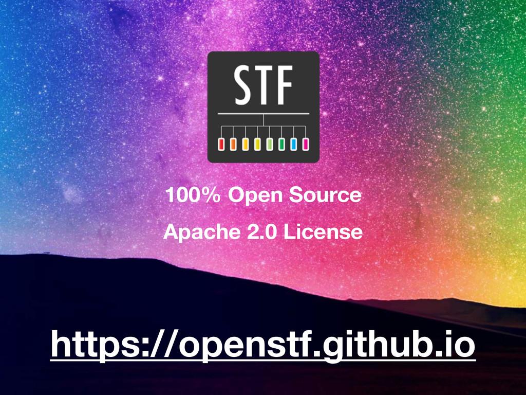 100% Open Source  Apache 2.0 License https://...