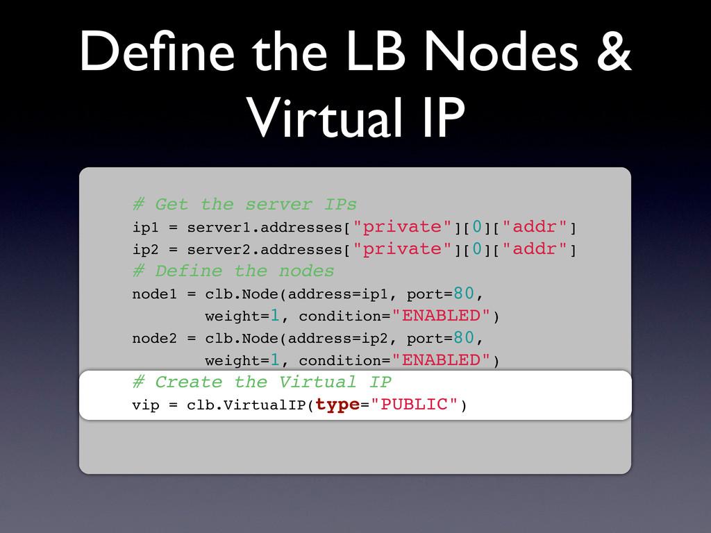 Define the LB Nodes & Virtual IP # Get the serve...