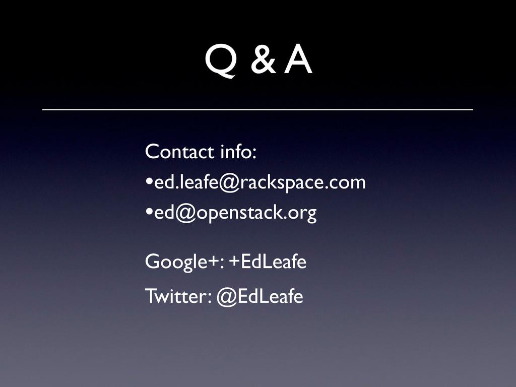 Contact info: •ed.leafe@rackspace.com •ed@opens...