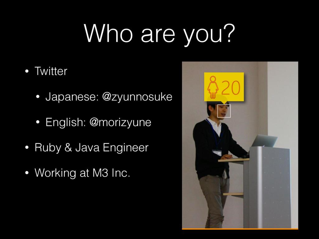 Who are you? • Twitter • Japanese: @zyunnosuke ...
