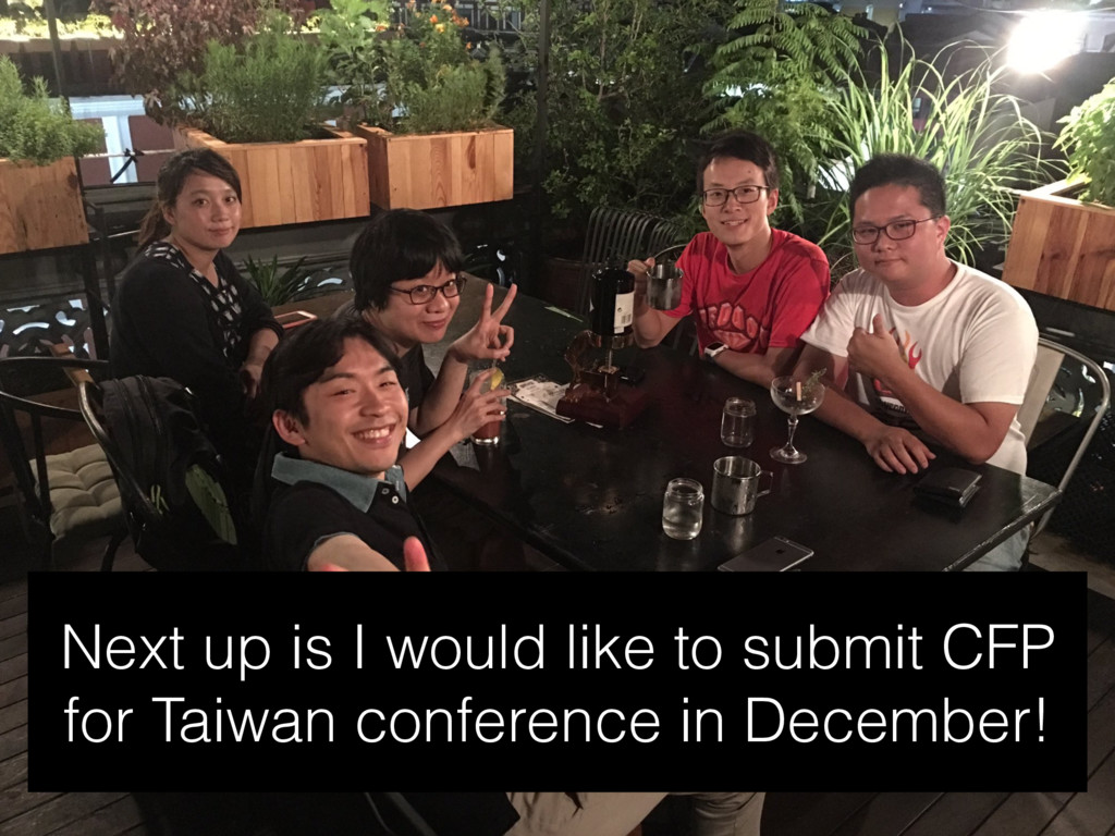 Next up is I would like to submit CFP for Taiwa...