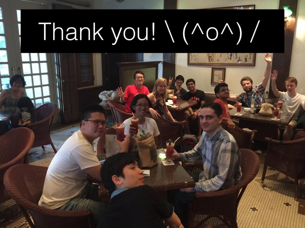 Thank you!ҵ(^o^)҈