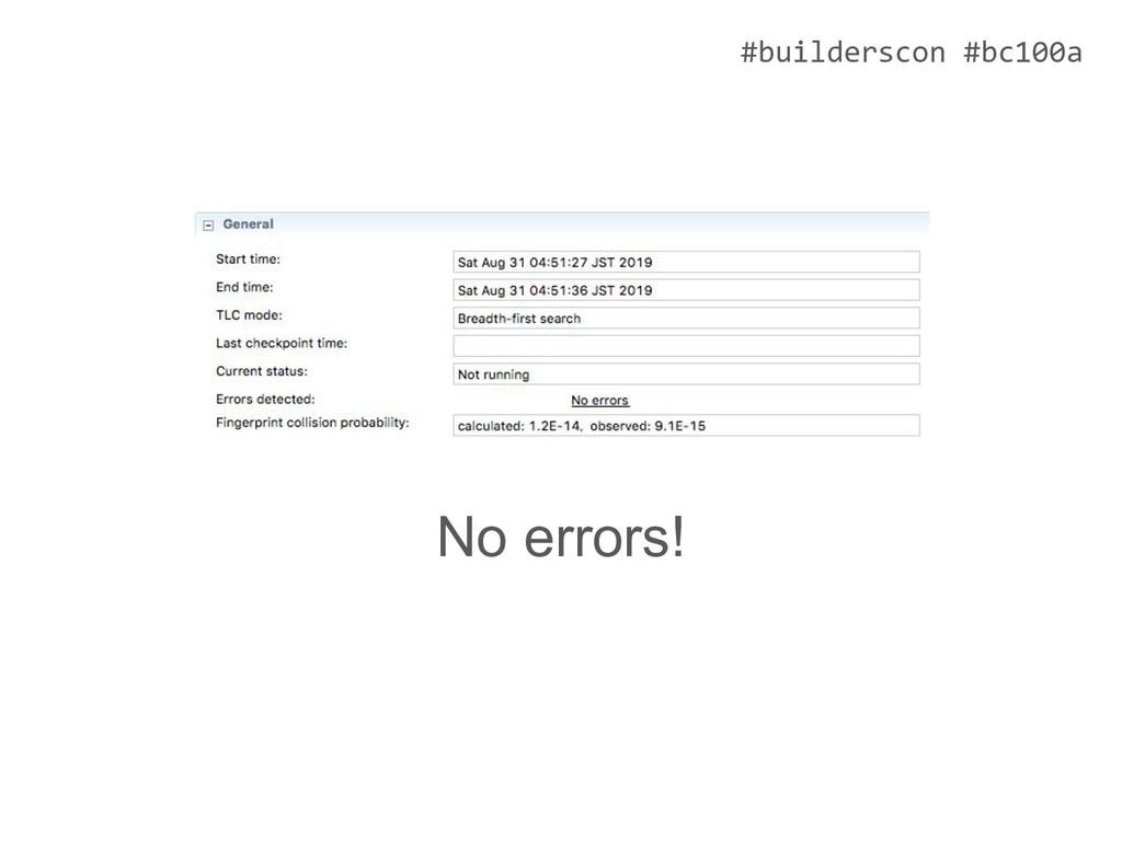 #builderscon #bc100a No errors!