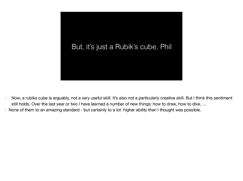But, it's just a Rubik's cube, Phil - Now, a ru...