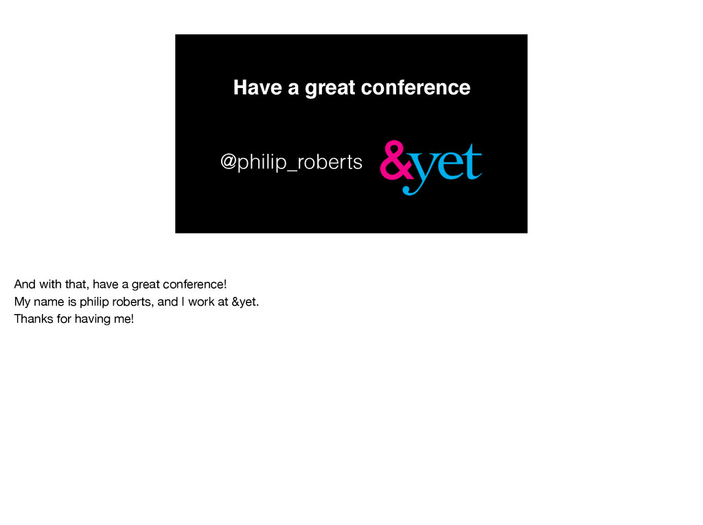 Have a great conference @philip_roberts And wit...
