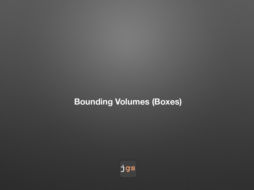 jgs Bounding Volumes (Boxes)