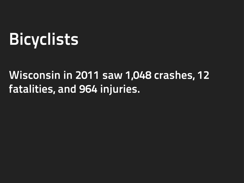 Bicyclists Wisconsin in 2011 saw 1,048 crashes,...