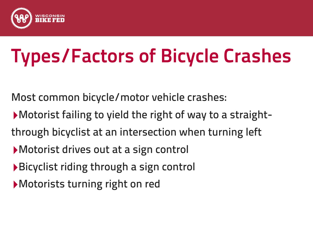 Types/Factors of Bicycle Crashes Most common bi...