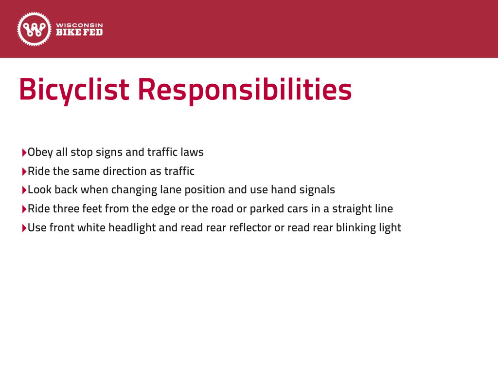 Bicyclist Responsibilities ‣Obey all stop signs...