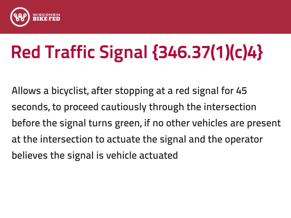 Red Traffic Signal {346.37(1)(c)4} Allows a bic...