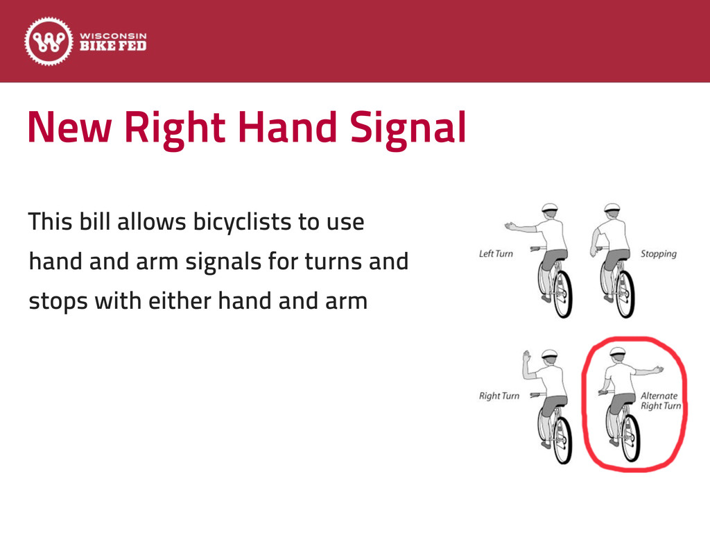 New Right Hand Signal This bill allows bicyclis...
