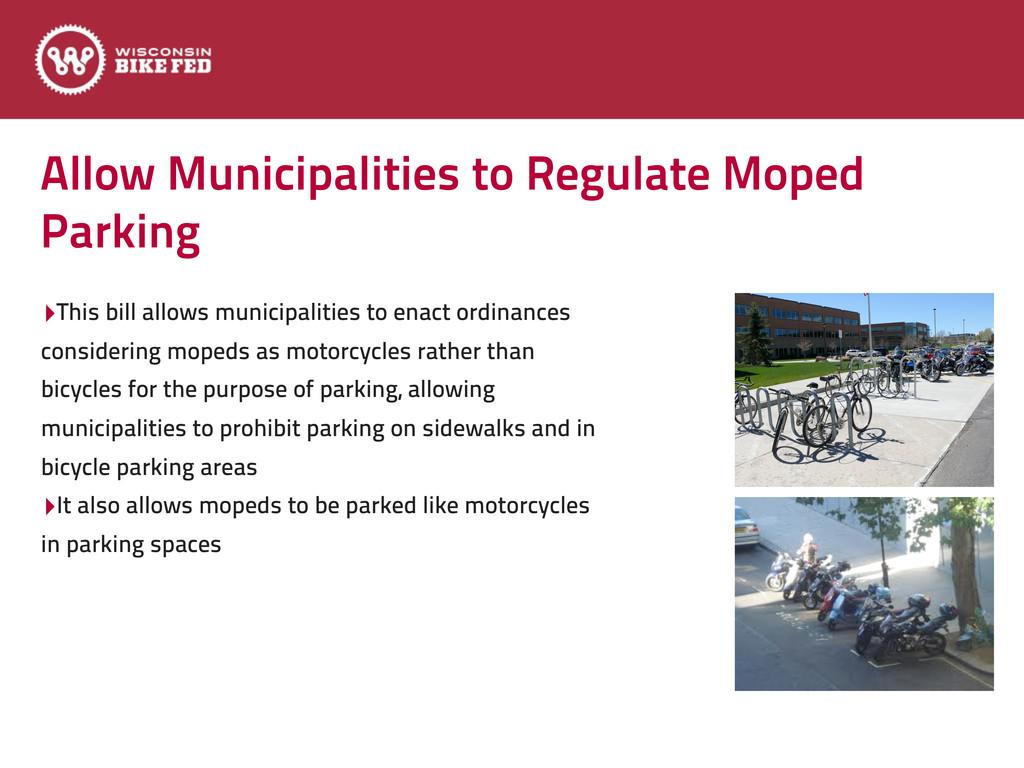 Allow Municipalities to Regulate Moped Parking ...