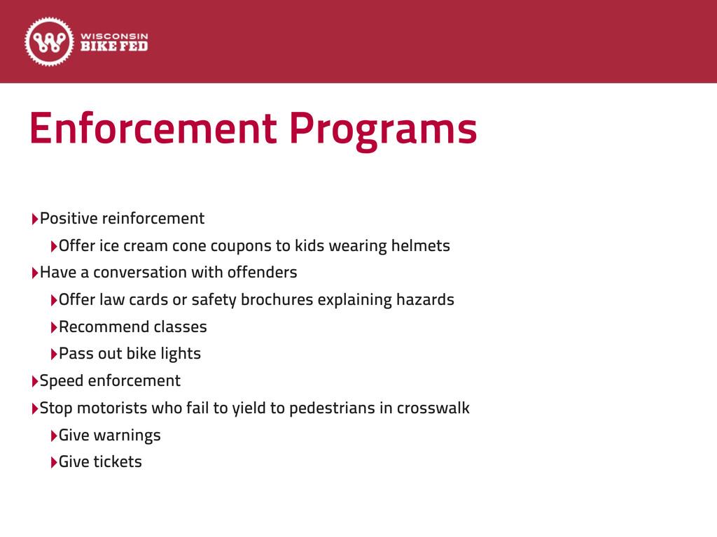 Enforcement Programs ‣Positive reinforcement ‣O...