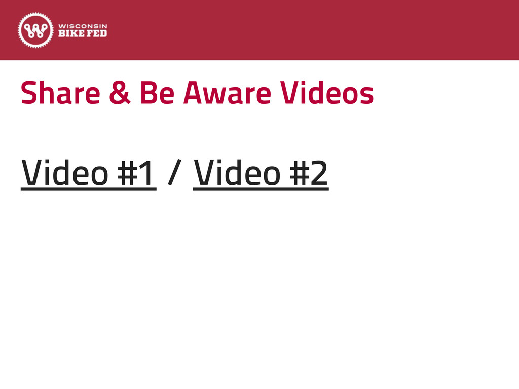 Share & Be Aware Videos Video #1 / Video #2