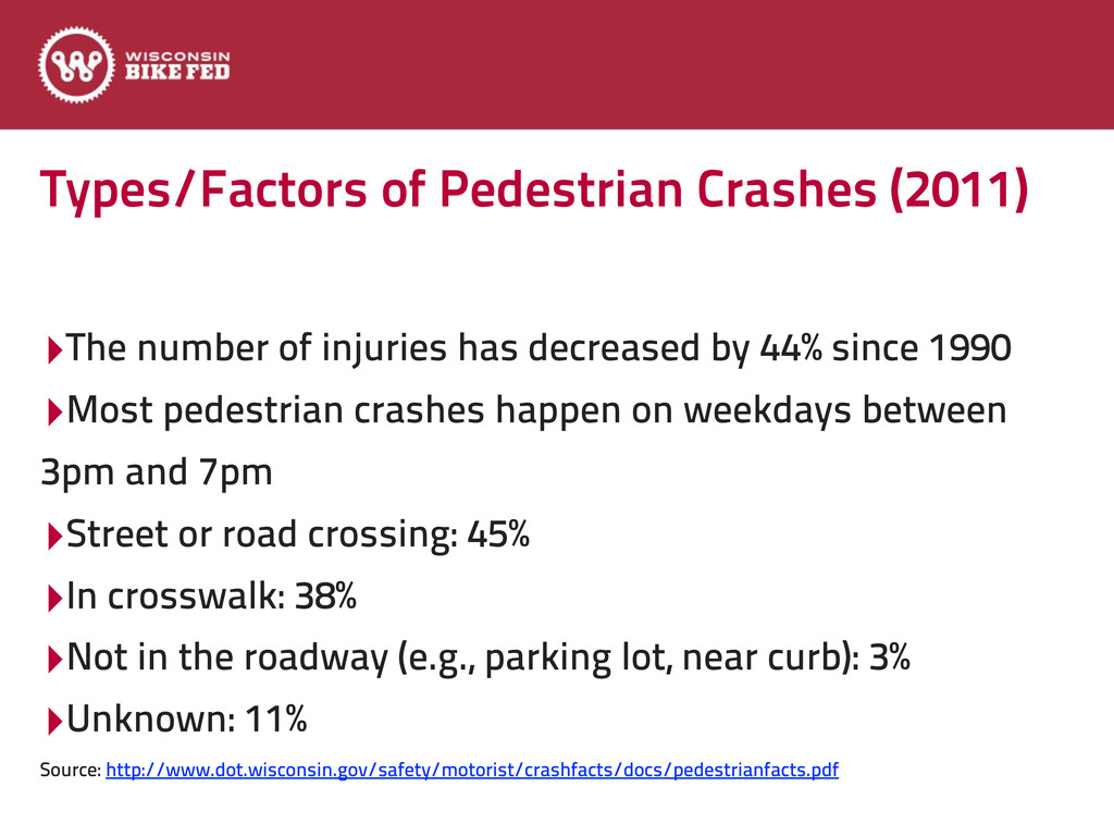 Types/Factors of Pedestrian Crashes (2011) ‣The...