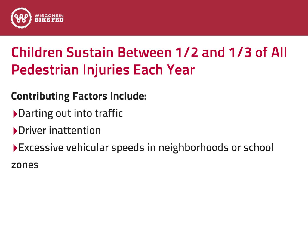 Children Sustain Between 1/2 and 1/3 of All Ped...