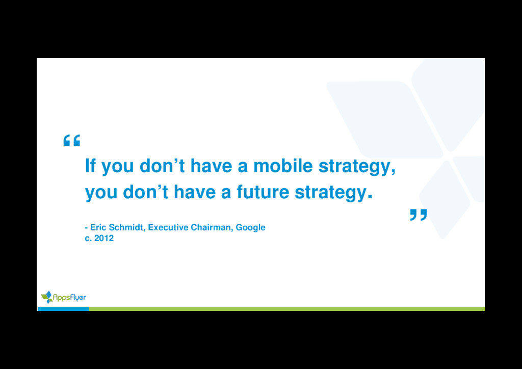 If you don't have a mobile strategy, you don't ...
