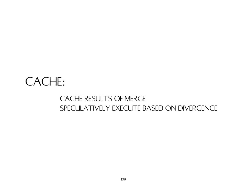 CACHE: CACHE RESULTS OF MERGE SPECULATIVELY EXE...