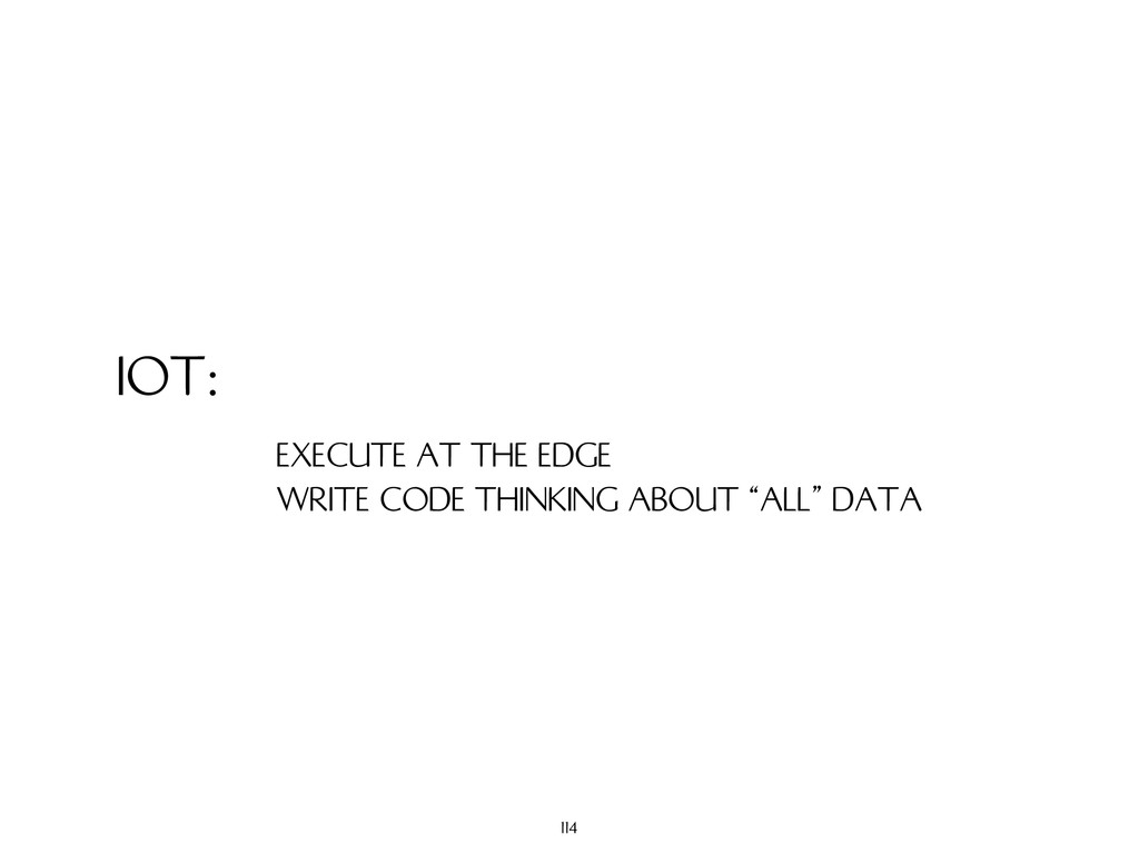 IOT: EXECUTE AT THE EDGE WRITE CODE THINKING AB...