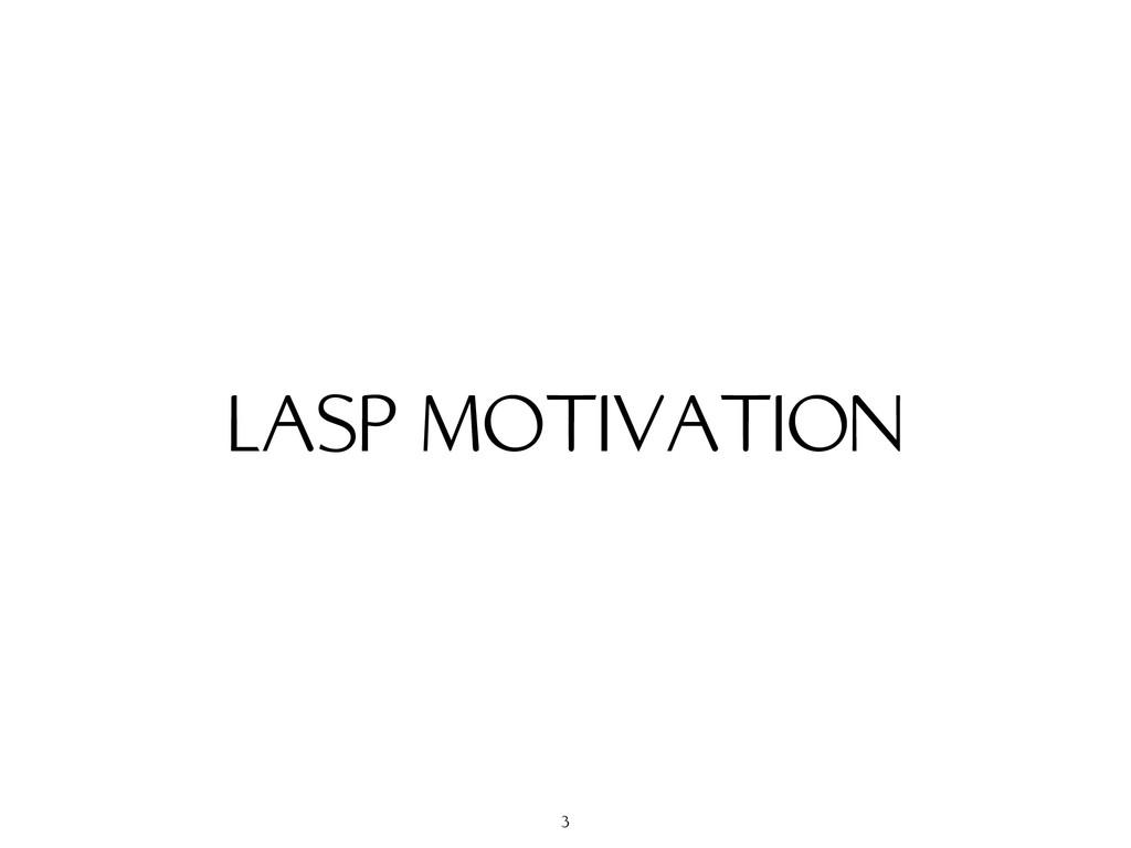 LASP MOTIVATION 3