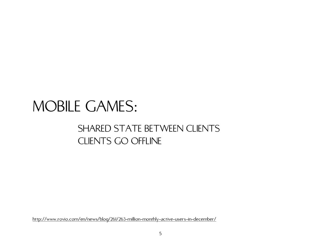 MOBILE GAMES: SHARED STATE BETWEEN CLIENTS CLIE...