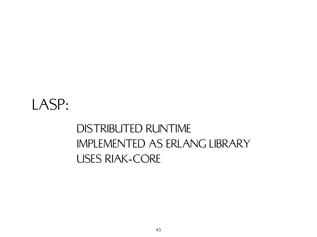 LASP: DISTRIBUTED RUNTIME IMPLEMENTED AS ERLANG...