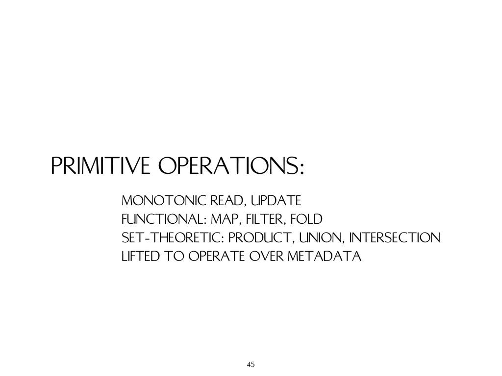 PRIMITIVE OPERATIONS: MONOTONIC READ, UPDATE FU...