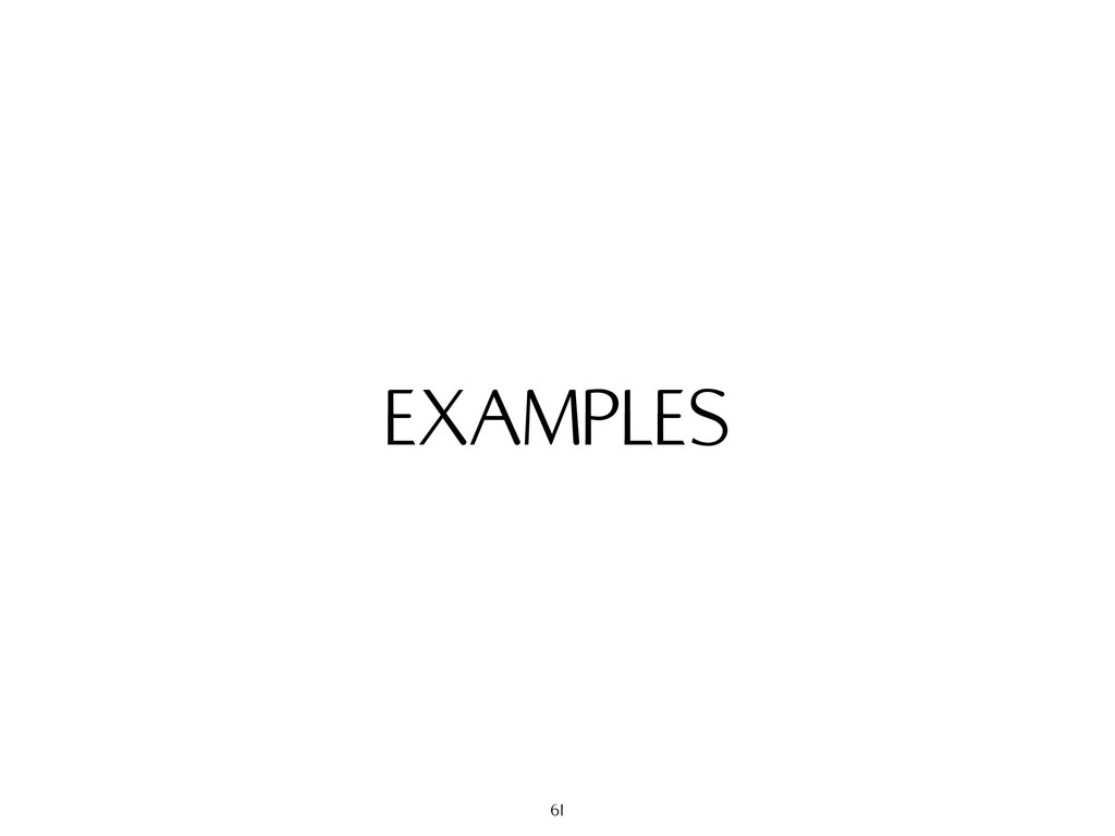 EXAMPLES 61