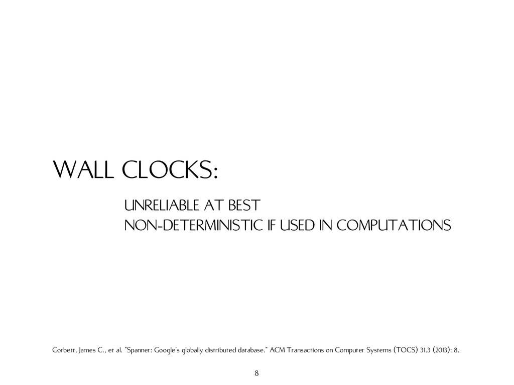 WALL CLOCKS: UNRELIABLE AT BEST NON-DETERMINIST...