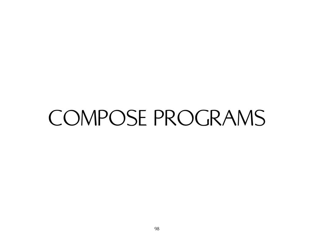 COMPOSE PROGRAMS 98