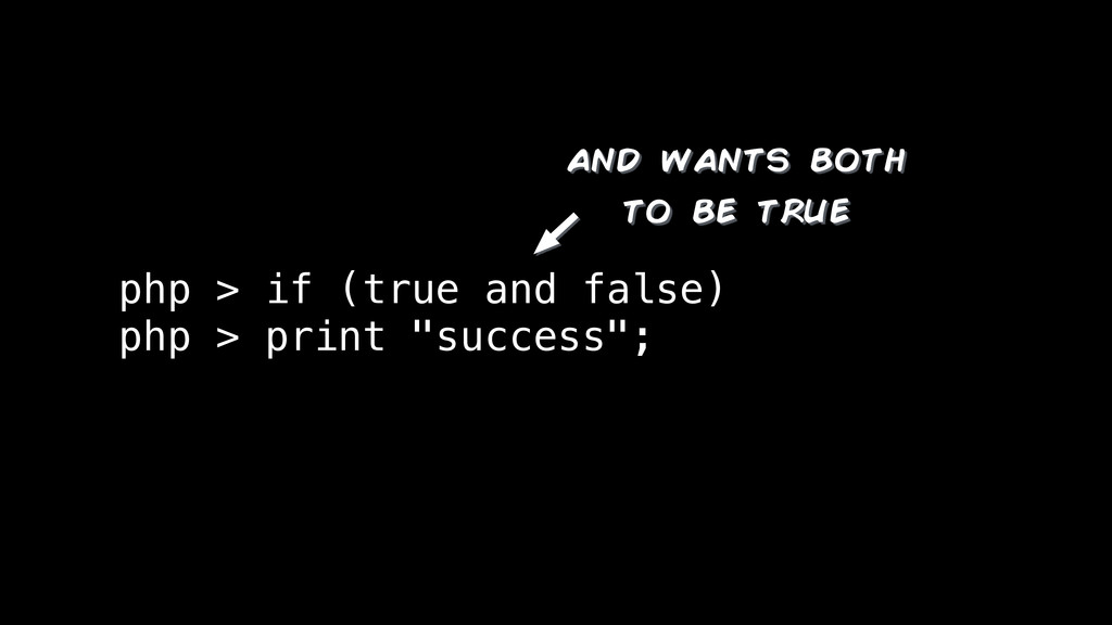 """php > if (true and false) php > print """"success""""..."""