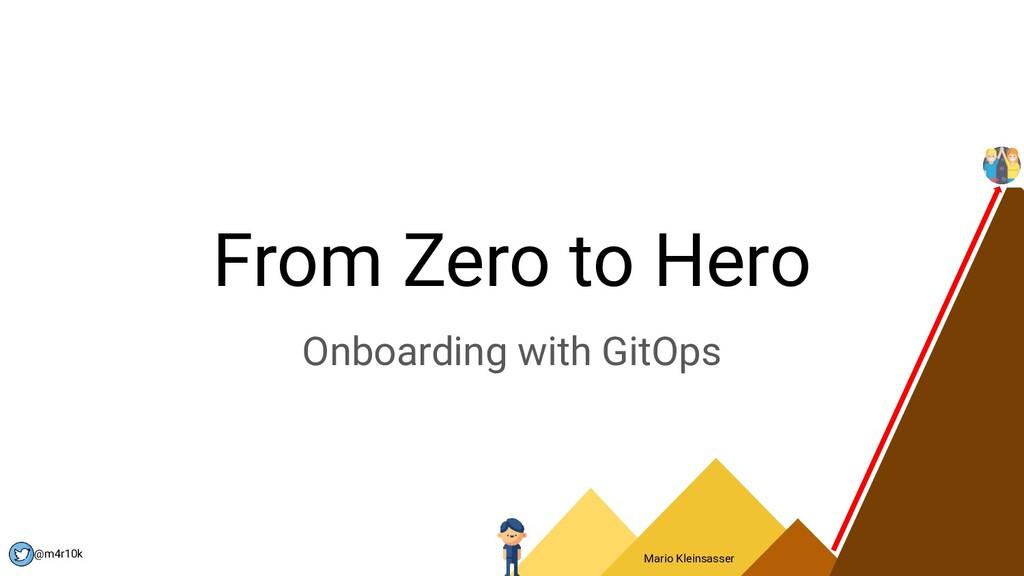 Mario Kleinsasser @m4r10k From Zero to Hero Onb...