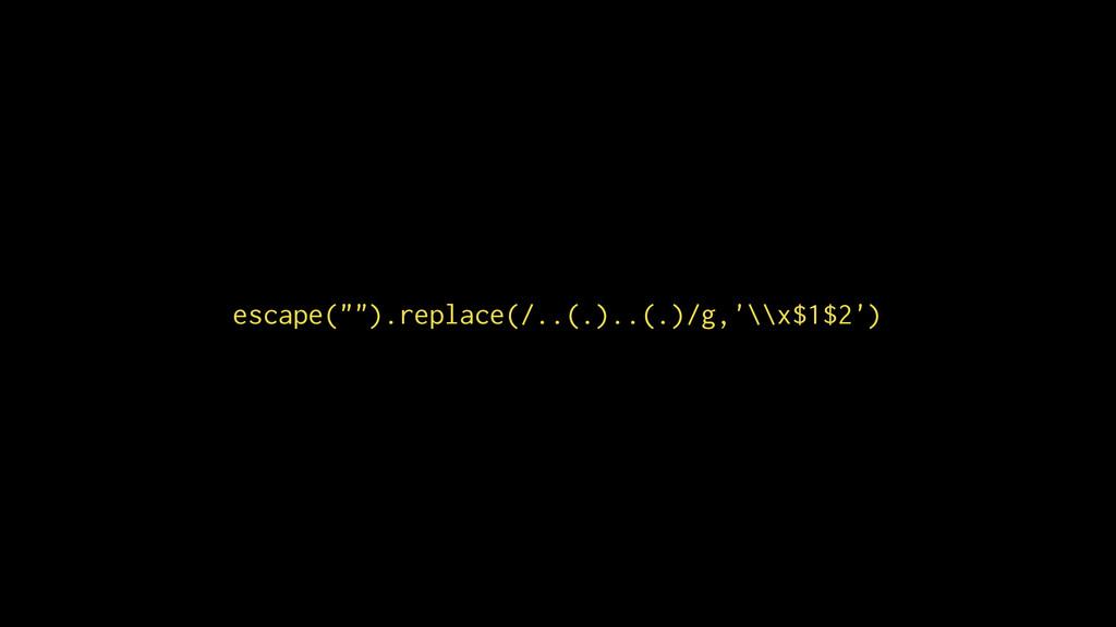 """).replace(/..(.)..(.)/g,'\\x$1$2') escape("""