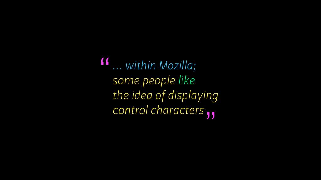 ... within Mozilla; some people like the idea o...