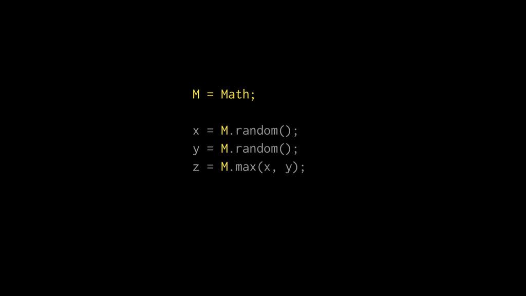 M = Math; x = M.random(); y = M.random(); z = M...