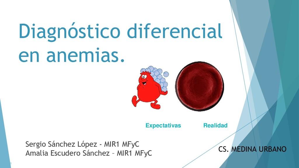 Diagnóstico diferencial en anemias. Sergio Sánc...