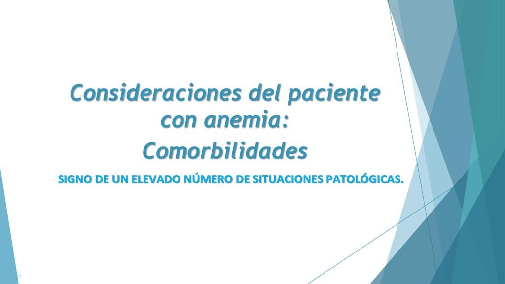 Consideraciones del paciente con anemia: Comorb...