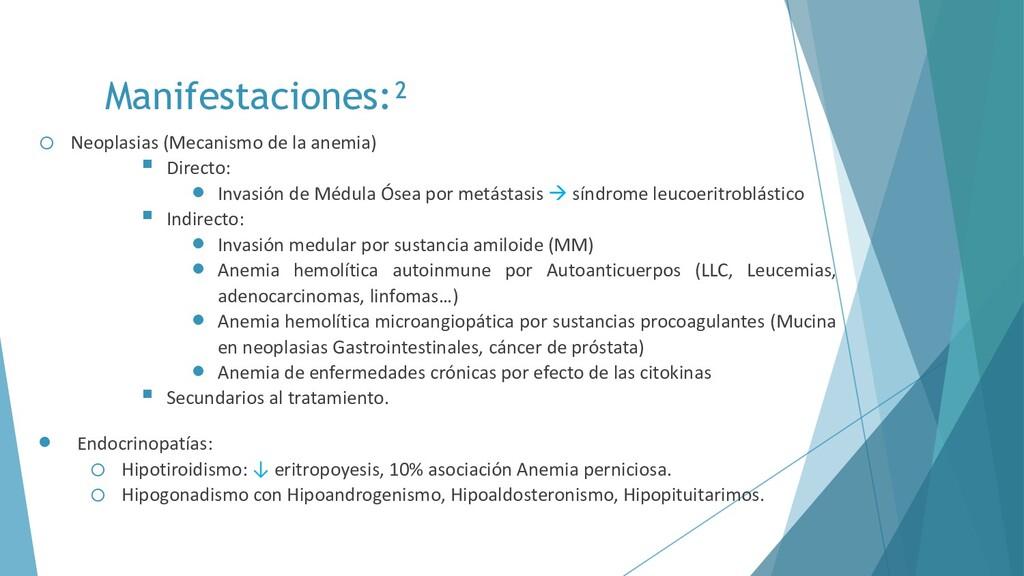Manifestaciones:² o Neoplasias (Mecanismo de la...