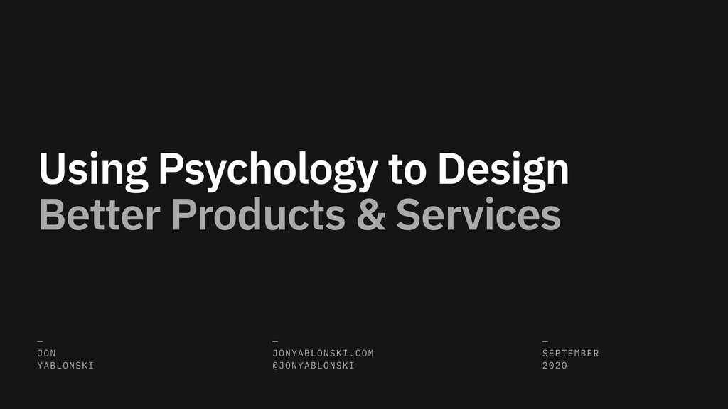 Using Psychology to Design Better Products & Se...
