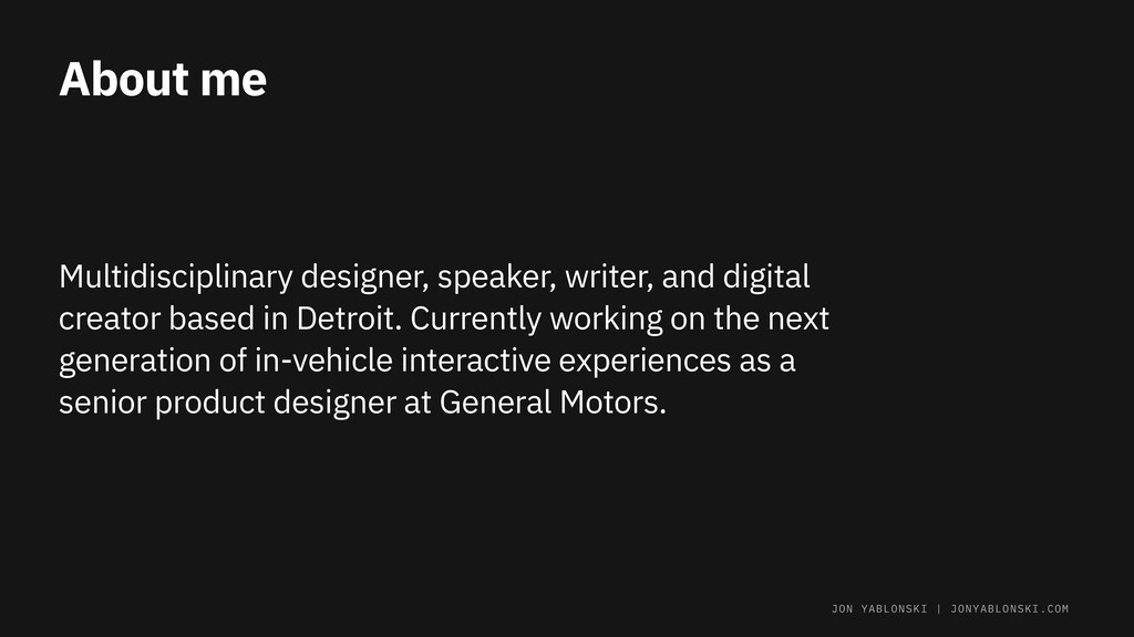 About me Multidisciplinary designer, speaker, w...