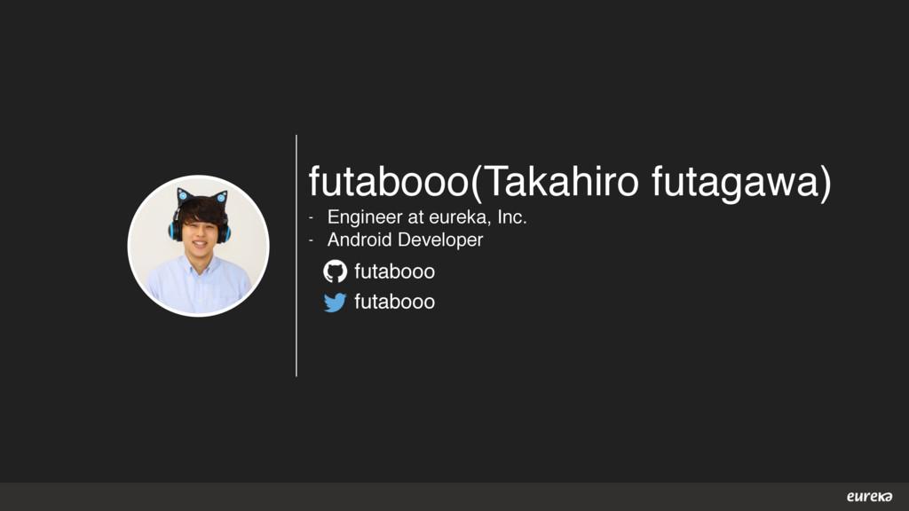 futabooo(Takahiro futagawa) - Engineer at eurek...
