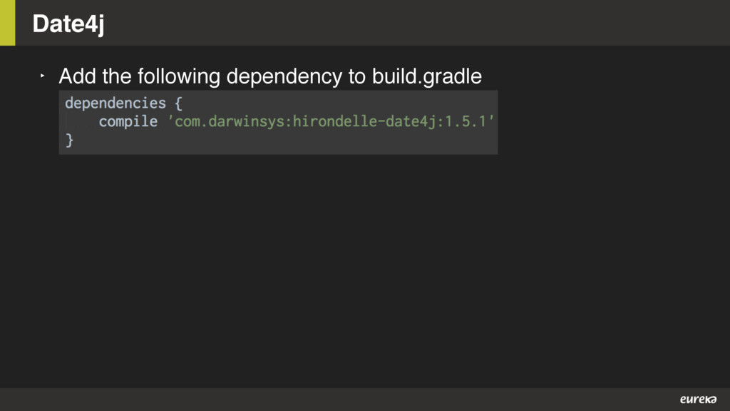 Date4j ‣ Add the following dependency to build....